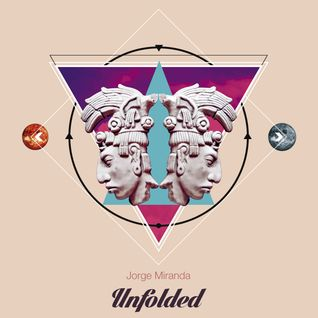 Jorge Miranda - Unfolded