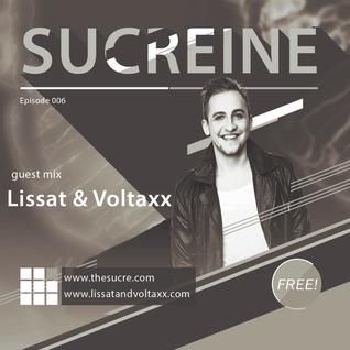 THE SUCRE - Sucreine 006 (guest mix LISSAT & VOLTAXX)
