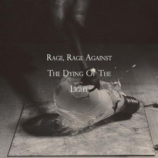Rage, Rage Against The Dying Of The Light (Rough Mix)