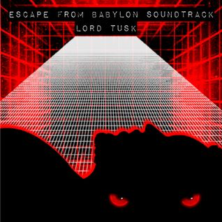 SR Mix #177: Lord Tusk - Escape From Babylon Soundtrack