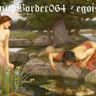 SoundBorder064 - egoísta ........ FREE DL LINK https://www.dropbox.com/home?preview=SoundBorder064+-