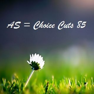 AS = Choice Cuts 85