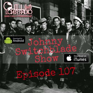 The Johnny Switchblade Show #107