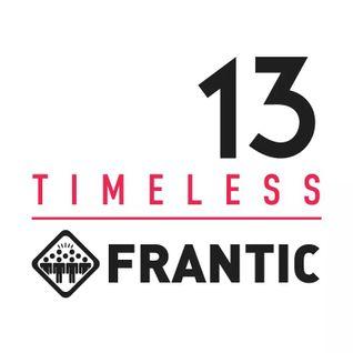 Frantic Timeless 13