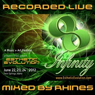 Recorded LIVE @ Esthetic Evolution - Infinity _ Twin Springs, Idaho : 06.24.12 - mixed by Rhines