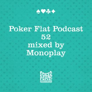 Poker Flat Podcast #52 - mixed by Monoplay