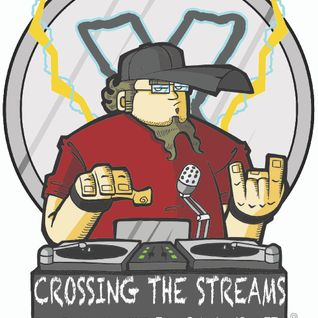 Crossing The Streams #123 @DJForceX @TotalRocking @TheMixxRadio 3RD BIRTHDAY SHOW!!!