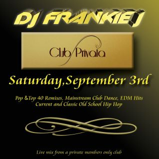 CLUB PRIVATA LIVE SATURDAY SEPT 3RD 2016 - DJ FRANKIE J
