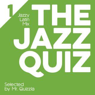 THE JAZZ QUIZ - TJQ1 (Jazzy Latin Mix)