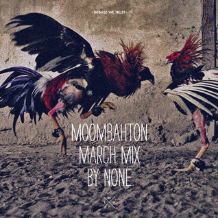 Moombahton March Mix by None