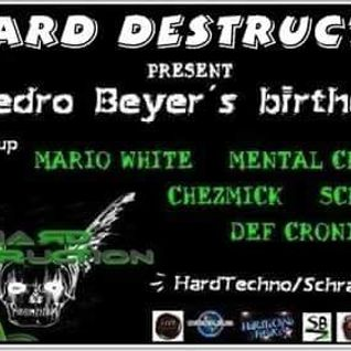 Wim @ Hard Destruction - Pedro`s Beyer Birthday Bash