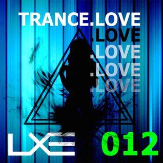 TRANCE . LOVE 012 - LXE (Trance Dot Love)