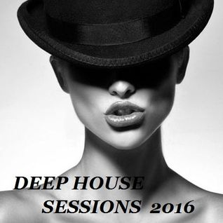 Deep House Sessions 2016 [Pyerre_Araujo]