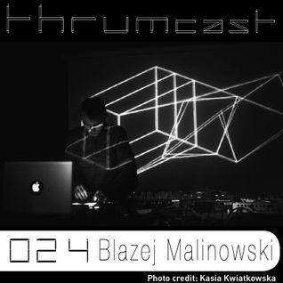Thrumcast 024 - Blazej Malinowski