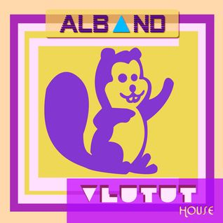 Dj Alband -  Vlutut House Session 82.0