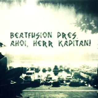 Beatfusion pres. Ahoi, Herr Kapitän!