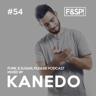 Funk & Sugar, Please! podcast 54 by Kanedo