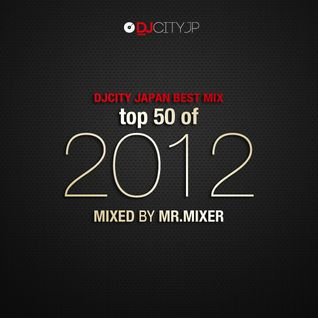 DJCITY JAPAN TOP 50 OF 2012