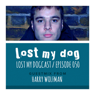 Lost My Dogcast 50 - Harry Wolfman