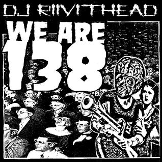 Dj RIVITHEAD - WE ARE 138