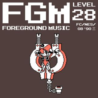 FGM: Foreground Music, level 28! FC/NES/GB '90 三