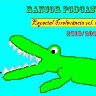 Rancor Podcast - Especial Irrelevância vol. 1
