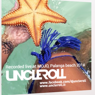 Uncle Roll - Summer Mix 2014 (Recorded Live at MOJO Palanga Beach)