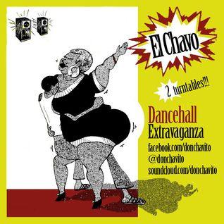 """El Chavo """"Dancehall Extravaganza"""""""