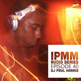 IPaintMyMind Audio Series: Episode 40 - DJ Paul Harris