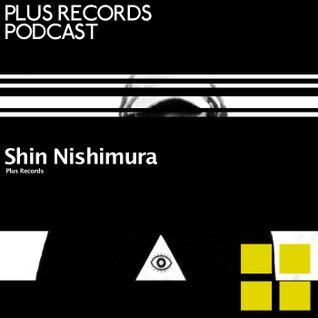 113: Shin Nishimura(Plus Records) New DJ mix