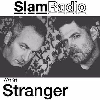 #SlamRadio - 191 - Stranger