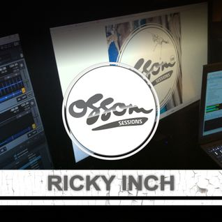 Ossom Sessions // 26.08.2015 // by Ricky Inch