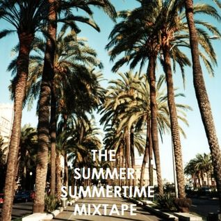 The Summer Summertime Mixtape