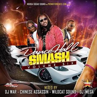 DJ War - Dancehall Smash Vol. 6 FT. Chinese Assassin, WildCat & DJ Imega