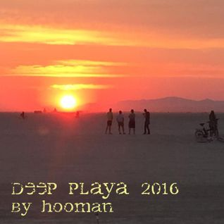 HooMan | Deep Playa 2016 | Burning Man 2016