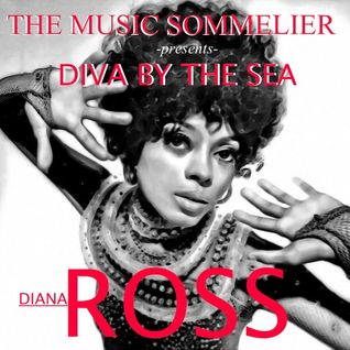 "THE MUSIC SOMMELIER -presents- ""ROSS THE BOSS"" DIVA BY THE SEA...DIANA ROSS"