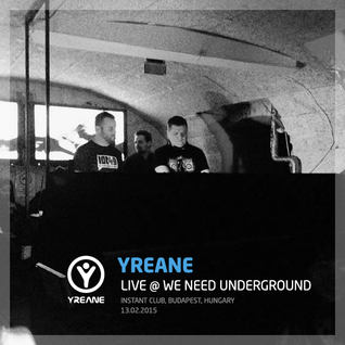 Yreane - We Need Underground @ Instant Club, Budapest (13 feb 2015)