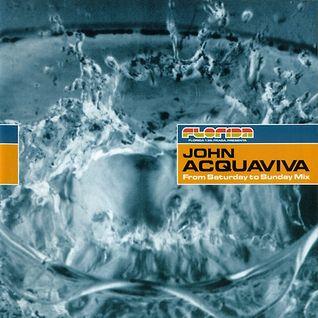 John Acquaviva – From Saturday To Sunday Mix (Sunday Mix)