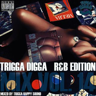TRIGGA DIGGA MIX VOL. 14 - RnB EDITION