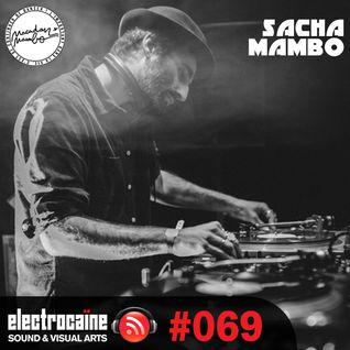electrocaïne session #069 – Sacha Mambo