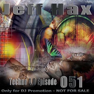 Jeff Hax presents Techno 4.0 - Episode 051