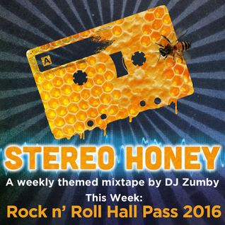 Stereo Honey:  Rock N' Roll Hall Pass 2016