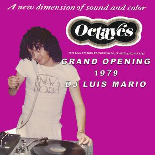 """Luis Mario DJ Grand Opening """"Octaves"""" Louisville Kentucky 1979"""