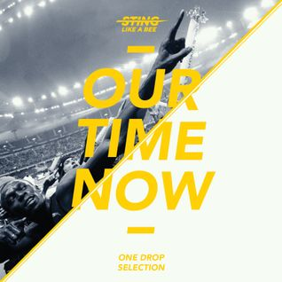 Our Time Now - One Drop Selection 2011/2012