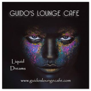 Guido's Lounge Cafe Broadcast 0245 Liquid Dreams (20161111)