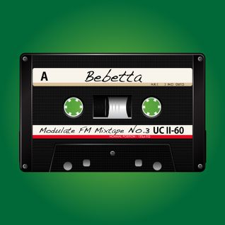 Modulate FM Mixtape No.3 - Bebetta