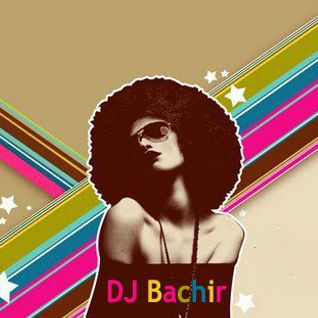 DJ Bachir Salam  June 21th 2011 Mix