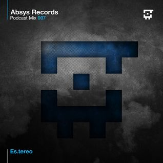 Absys Records Podcast Mix 007 by Es.tereo