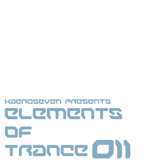 xaeroseven presents: elements of trance episode 011