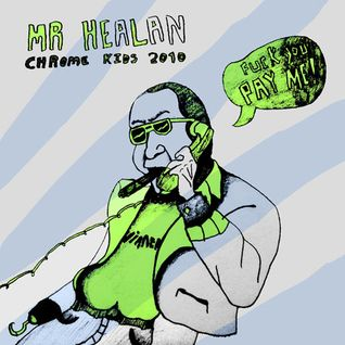 Mr Healan - Chrome Kids Mix 2010